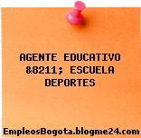 AGENTE EDUCATIVO &8211; ESCUELA DEPORTES