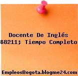 Docente De Inglés &8211; Tiempo Completo