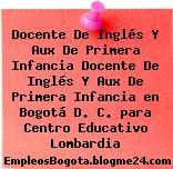 Docente De Inglés Y Aux De Primera Infancia Docente De Inglés Y Aux De Primera Infancia en Bogotá D. C. para Centro Educativo Lombardia