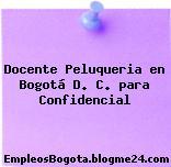 Docente Peluqueria en Bogotá D. C. para Confidencial