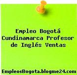 Empleo Bogotá Cundinamarca Profesor de Inglés Ventas