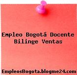 Empleo Bogotá Docente Bilinge Ventas