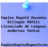Empleo Bogotá Docente Bilingüe &8211; Licenciado de Lenguas modernas Ventas