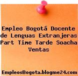 Empleo Bogotá Docente de Lenguas Extranjeras Part Time Tarde Soacha Ventas
