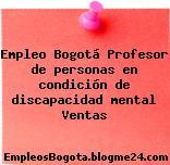 Empleo Bogotá Profesor de personas en condición de discapacidad mental Ventas