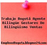 Trabajo Bogotá Agente Bilingüe Gestores De Bilingüismo Ventas