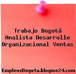 Trabajo Bogotá Analista Desarrollo Organizacional Ventas