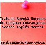 Trabajo Bogotá Docente de Lenguas Extranjeras Soacha Inglés Ventas
