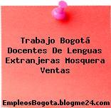 Trabajo Bogotá Docentes De Lenguas Extranjeras Mosquera Ventas