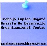 Trabajo Empleo Bogotá Anaista De Desarrollo Organizacional Ventas