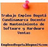 Trabajo Empleo Bogotá Cundinamarca Docente de Mantenimiento de Software y Hardware Ventas