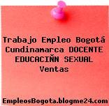 Trabajo Empleo Bogotá Cundinamarca DOCENTE EDUCACIÒN SEXUAL Ventas