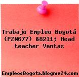Trabajo Empleo Bogotá (PZN677) &8211; Head teacher Ventas