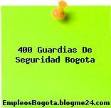 400 Guardias De Seguridad Bogota