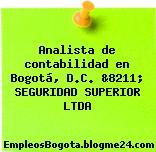 Analista de contabilidad en Bogotá, D.C. &8211; SEGURIDAD SUPERIOR LTDA