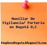 Auxiliar De Vigilancia/ Porteria en Bogotá D.C