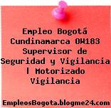 Empleo Bogotá Cundinamarca OW183 Supervisor de Seguridad y Vigilancia | Motorizado Vigilancia