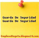 Guarda De Seguridad Guarda De Seguridad