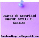 Guarda de Seguridad HOMBRE &8211; En Sasaima