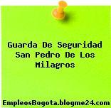 Guarda De Seguridad San Pedro De Los Milagros
