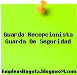 Guarda Recepcionista Guarda De Seguridad
