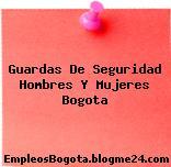 Guardas De Seguridad Hombres Y Mujeres Bogota