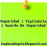 Seguridad : Vigilancia : Guarda De Seguridad