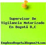 Supervisor De Vigilancia Motorizado En Bogotá D.C