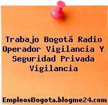 Trabajo Bogotá Radio Operador Vigilancia Y Seguridad Privada Vigilancia